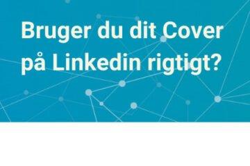 Linkedin cover - bruger du dit rigtigt
